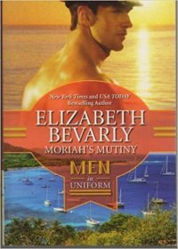 Moriah's Mutiny : Men in Uniform by Elizabeth Bevarly - Mass Market Paperback Romance