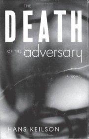 The Death of the Adversary : A Novel by Hans Keilson - Paperback Classics