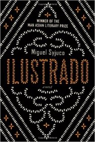 Ilustrado : A Novel by Miguel Syjuco - Man Asian Literary Prize Winner - Hardcover