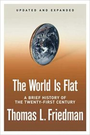 The World is Flat : A Brief History of the Twenty-First Century by Thomas L. Friedman - Hardcover USED