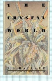 The Crystal World by J.G. Ballard - Paperback Fiction