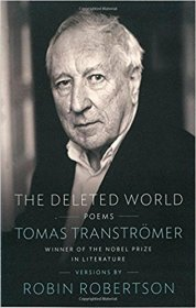 The Deleted World - Poems by Tomas Tranströmer Winner, Nobel Prize for Literature - Paperback