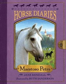 Horse Diaries #4 : Maestoso Petra by Jane Kendall & Ruth Sanderson - Paperback