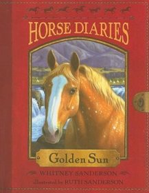 Horse Diaries #5 : Golden Sun by Whitney & Ruth Sanderson - Paperback