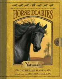 Horse Diaries #6 : Yatimah by Catherine Hapka & Ruth Sanderson - Paperback