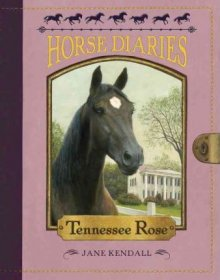 Horse Diaries #9 : Tennessee Rose by Jane Kendall - Paperback