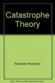 Catastrophe Theory by Alexander Woodcock and Monte Davis - USED Paperback
