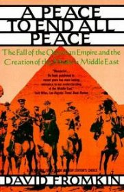 A Peace to End All Peace by David Fromkin - Paperback USED History
