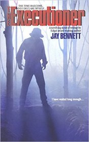 The Executioner : A Terrifying Novel of Revenge by Jay Bennett - Paperback USED