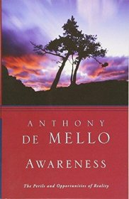 Awareness : The Perils and Opportunities of Reality by Anthony De Mello - Paperback