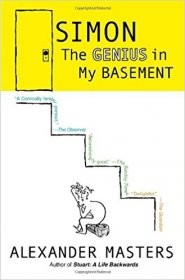 Simon : The Genius in My Basement by Alexander Masters - Hardcover Biography