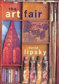 The Art Fair by David Lipsky - Hardcover Literary Fiction