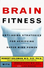 Brain Fitness : Anti-Aging Strategies for Achieving Super Mind Power - Hardcover USED