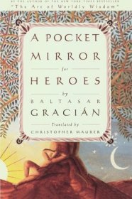A Pocket Mirror for Heroes by Baltasar Gracian - Paperback Wisdom
