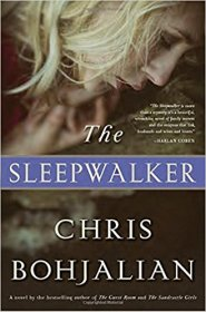 The Sleepwalker : A Novel by Chris Bohjalian - Hardcover Fiction