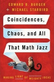 Coincidences, Chaos, and All That Math Jazz by Edward Burger and Michael Starbird - Hardcover SIGNED