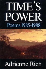 Time's Power : Poems 1985-1988 by Adrienne Rich - Paperback