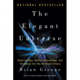 The Elegant Universe : Superstrings, Hidden Dimensions, and the Quest for the Ultimate Theory by Brian Greene - Paperback