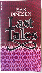 Last Tales by Isak Dinesen - Paperback USED Classics