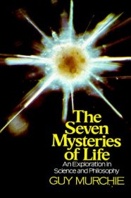 The Seven Mysteries of Life by Guy Murchie - Paperback USED Nonfiction