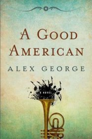 A Good American by Alex George - Hardcover Fiction