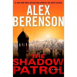 The Shadow Patrol by Alex Berenson - HARDCOVER First Edition
