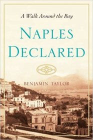 Naples Declared by Benjamin Taylor - Hardcover Nonfiction