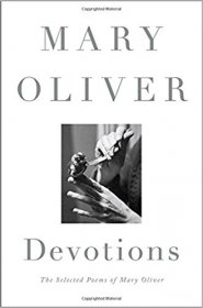 Devotions : The Selected Poems of Mary Oliver - Hardcover