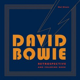 David Bowie Retrospective and Coloring Book - Softcover Biography and Adult Coloring Activity