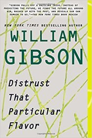 Distrust That Particular Flavor by William Gibson - Trade Paperback