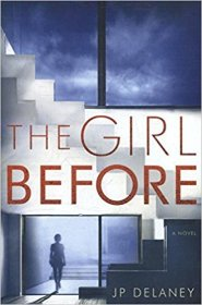 The Girl Before : A Novel by JP Delaney - Hardcover Literary Fiction