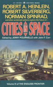 Cities in Space : Stories by Heinlein, Silverberg, Pournelle, and Others - Paperback USED