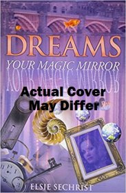 Dreams, Your Magic Mirror by Elsie Sechrist - Paperback USED Nonfiction