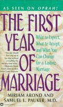 The First Year of Marriage by Miriam Arond and Samuel L. Pauker, M.D. - Paperback USED