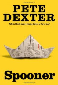 Spooner by Pete Dexter - Hardcover Fiction