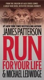 Run For Your Life by James Patterson & Michael Ledwidge - Paperback USED