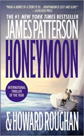 Honeymoon by James Patterson & Howard Roughan - Paperback USED