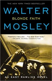 Blonde Faith : An Easy Rawlins Novel by Walter Mosley - Paperback Suspense