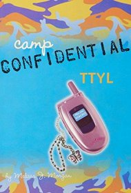 Camp Confidential TTYL by Melissa J. Morgan - Paperback