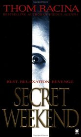 Secret Weekend by Thom Racina - Mass Market Paperback