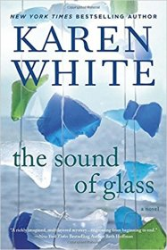 The Sound of Glass : A Novel by Karen White - Trade Paperback