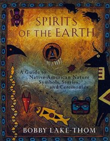 Spirits of the Earth by Bobby Lake-Thom - Paperback Nonfiction
