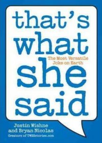 That's What She Said by Justin Wishne and Bryan Nicolas - Paperback Joke Book