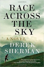 Race Across the Sky : A Novel by Derek Sherman - Paperback