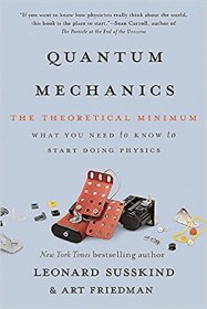 Quantum Mechanics : The Theoretical Minimum by Leonard Susskind and‎ Art Friedman - Paperback
