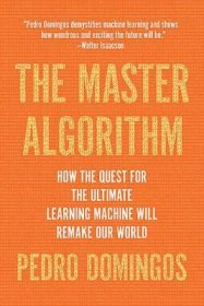 The Master Algorithm by Pedro Domingos - Paperback Machine Learning