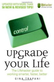 Upgrade Your Life by Gina Trapani - Paperback 2nd Edition