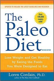 The Paleo Diet : Revised Edition : by Loren Cordain, Ph.D. - Paperback