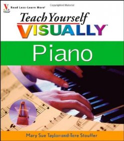 Teach Yourself Visually Piano by Mary Sue Taylor and Tere Stouffer