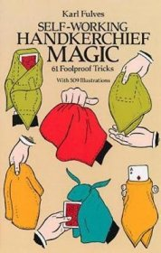 Self-Working Handkerchief Magic (Dover Magic Books) by Karl Fulves - Paperback